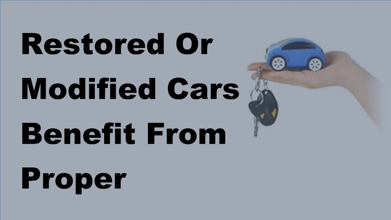 Restored Or Modified Cars Benefit From Proper Insurance Too - 2017 ...