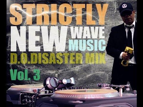 Strictly New Wave Music Vol. 3  - DJ DOD Mix
