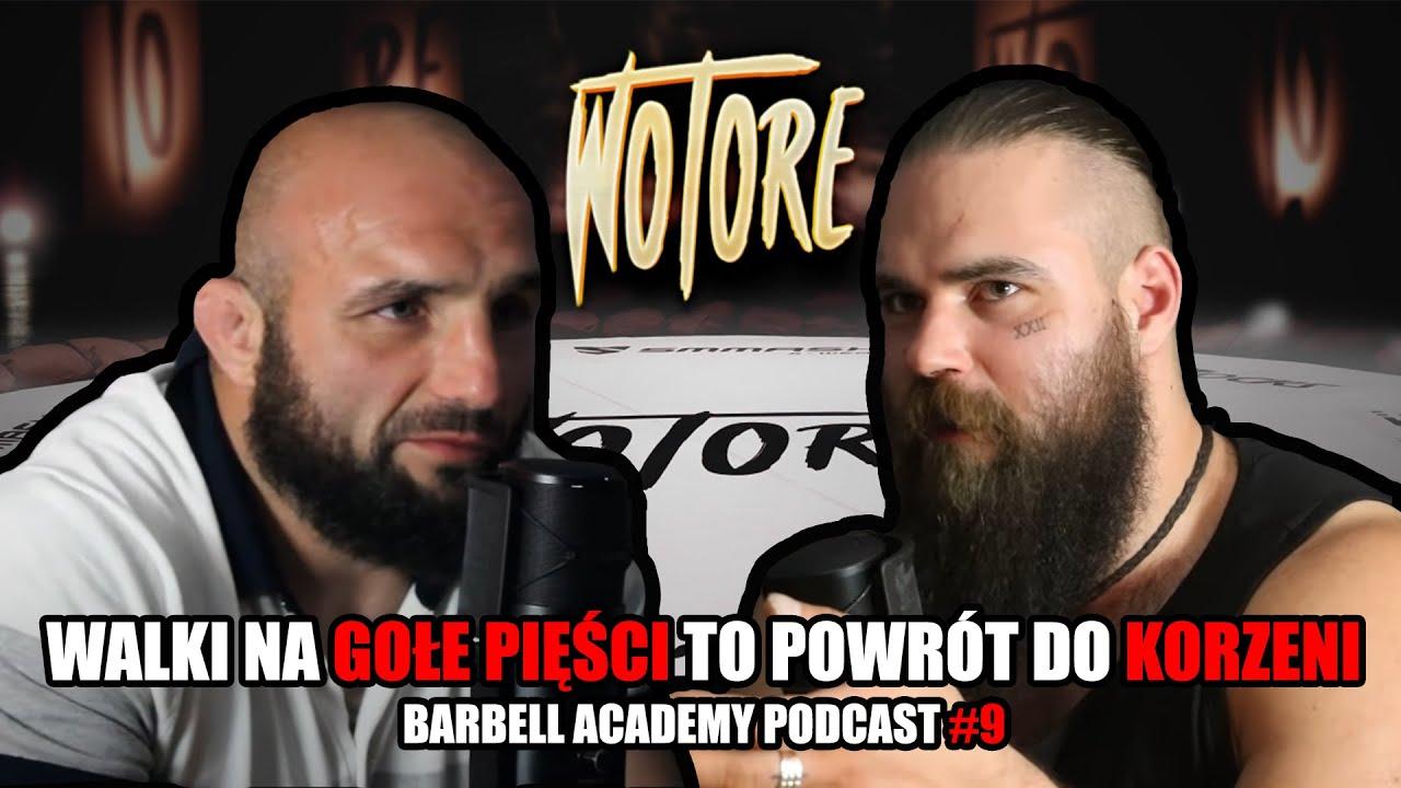 """Założyciel WOTORE: """"Wotore, to powrót do korzeni tego sportu!""""    Barbell Academy  Podcast #9"""