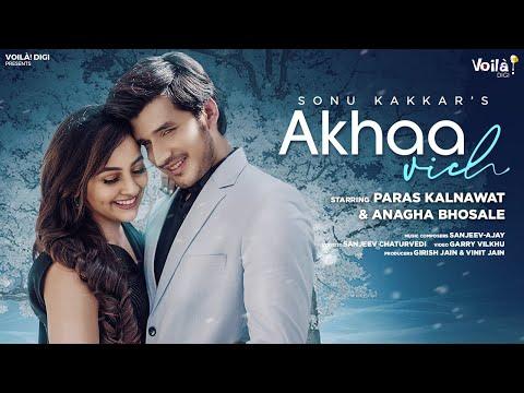 Akhaa Vich: Sonu Kakkar | Paras Kalnawat, Anagha Bhosale | New Hindi Song 2021 | Romantic Love Songs