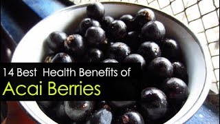 14 Benefits of Acai Berries - Weight Loss, Cancer, Eyes