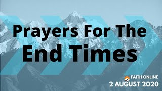 02 Aug 2020 | Prayers For The End Times | Ps Lindsey Lui | Faith Assembly of God Church