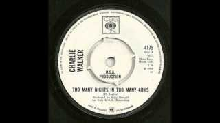 Charlie Walker  - Too Many Nights In Too Many Arms