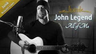 John Legend - All of Me (Acoustic Guitar Cover by Junik)