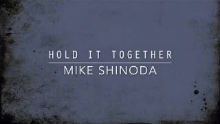 Hold It Together (Lyric Video) - Mike Shinoda