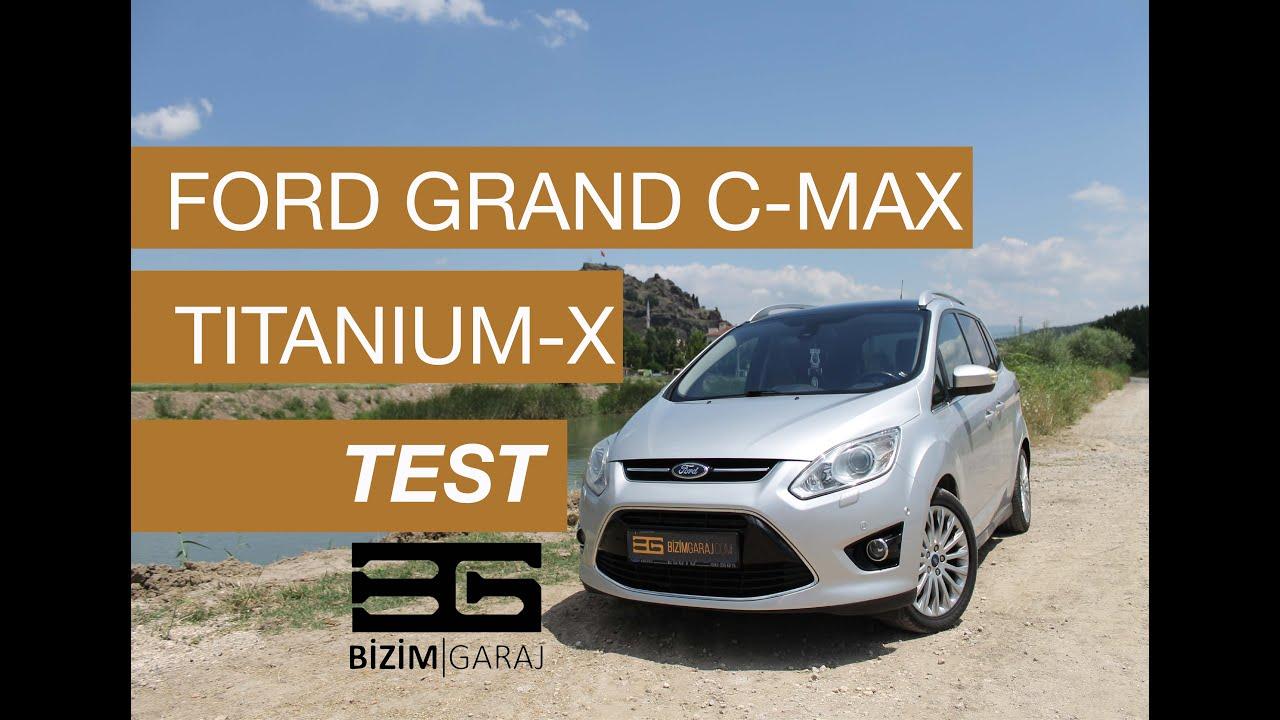 Ford Grand C Max Titanium X Tdci Test Tecrubeler Ve Yorumlar