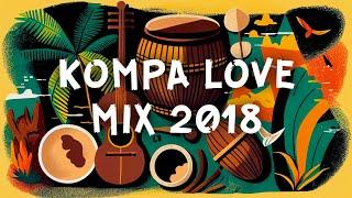 VIDEO MIX  KOMPA LOVE | KOMPA GOUYAD 2018 | HAITIAN KONPA