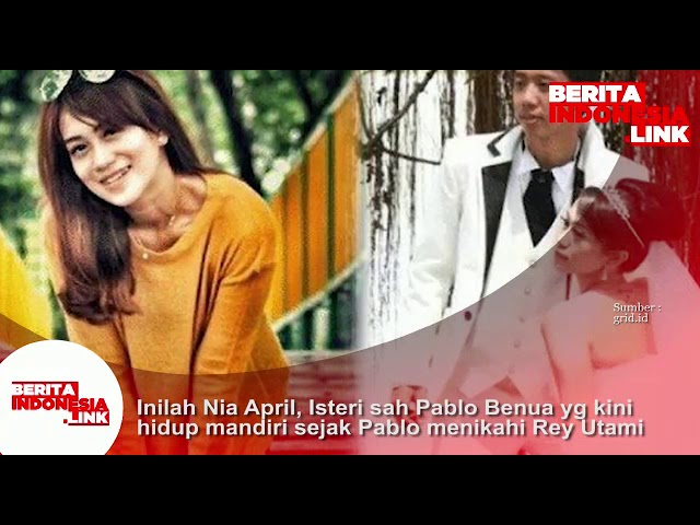 Inilah Nia April, Isteri sah Pablo Benua yg kini hidup Mandiri sejak Pablo menikahi Rey Utami