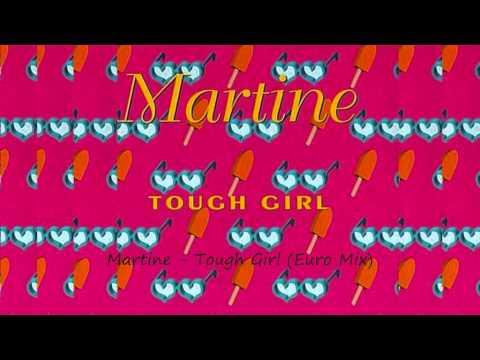 Martine - Tough Girl (Euro Mix)