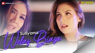 Suliyana - Welas Biasa (Official Music Video)