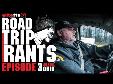 Road Trip Rants Episode 3 - Akron, Ohio | elitefts.com