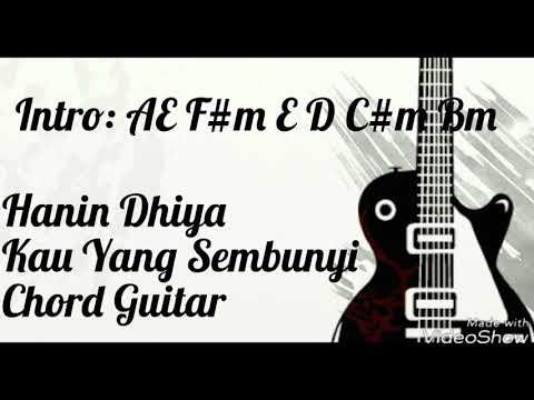 Hanin Dhiya - Kau Yang Sembunyi ( Lirik + Chord Gitar )