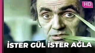 İster Gül İster Ağla | Romantik Türk Filmi