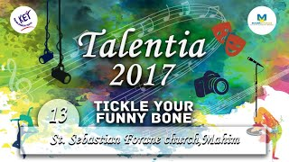 St. Sebastian Forane church,Mahim - Tickle Your Funny Bone - Talentia 2017