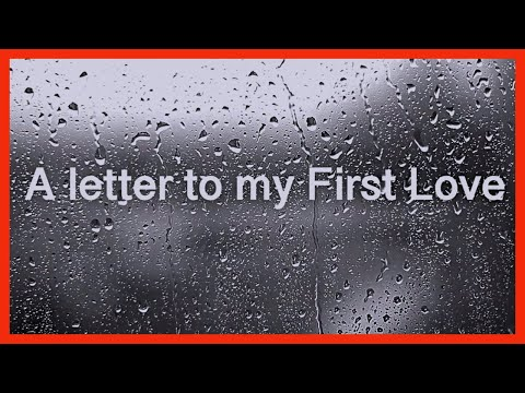A Letter To My First Love   Letter Series   BRANYTEDDY