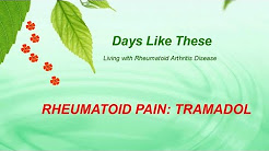 Rheumatoid Arthritis Pain Treatment: Tramadol / Ultram