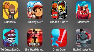 Dunkers 2,Subway Surf,Hidden Side,Monsters,Troll Quest Video Games 2,Siren Head Horror Game,DrawDuel