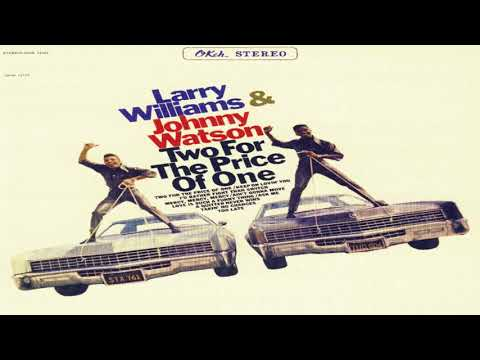 """Larry Williams & Johnny """"Guitar"""" Watson  - Two For The Price Of One"""