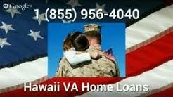 **VA Loans Hawaii** | (855) 956-4040 | VA Loan Hawaii
