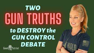 Two GUN TRUTHS to DESTROY the Gun Control Debate