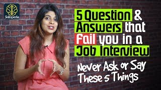 5 Job Interview Questions & Answers that fail you | Tips for Job Interview Preparation