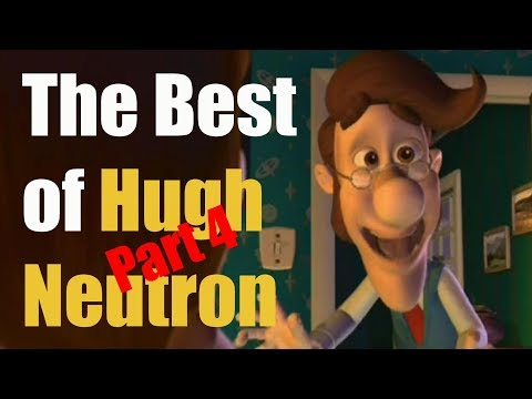 Jimmy Neturon | The Best of Hugh Neutron (Part 4)