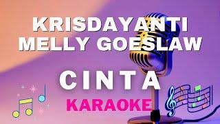 Krisdayanti feat Melly Goeslaw - CINTA ( karaoke version )