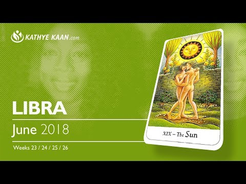 LIBRA JUNE 2018 💝UNEXPECTED INFORMATION COMING IN  BY Kathye Kaan