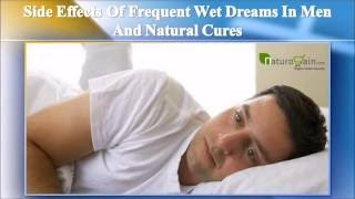 Side Effects Of Frequent Wet Dreams In Men And Natural Cures