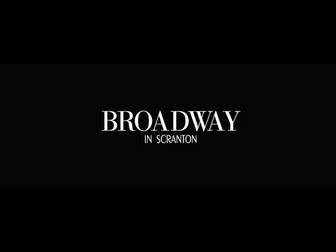Broadway in Scranton 2017-2018...