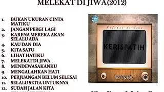 KERISPATIH FULL ALBUM MELEKAT DI JIWA 2012