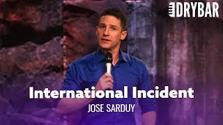 Preventing An International Incident. Jose Sardy