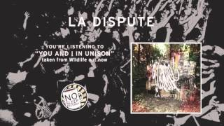 """""""You And I In Unison"""" by La Dispute taken from Wildlife"""