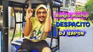 Luis Fonsi - Despacito  : Bangla Mashup (Chirodini Tumi Je Amar) DJ BAPON