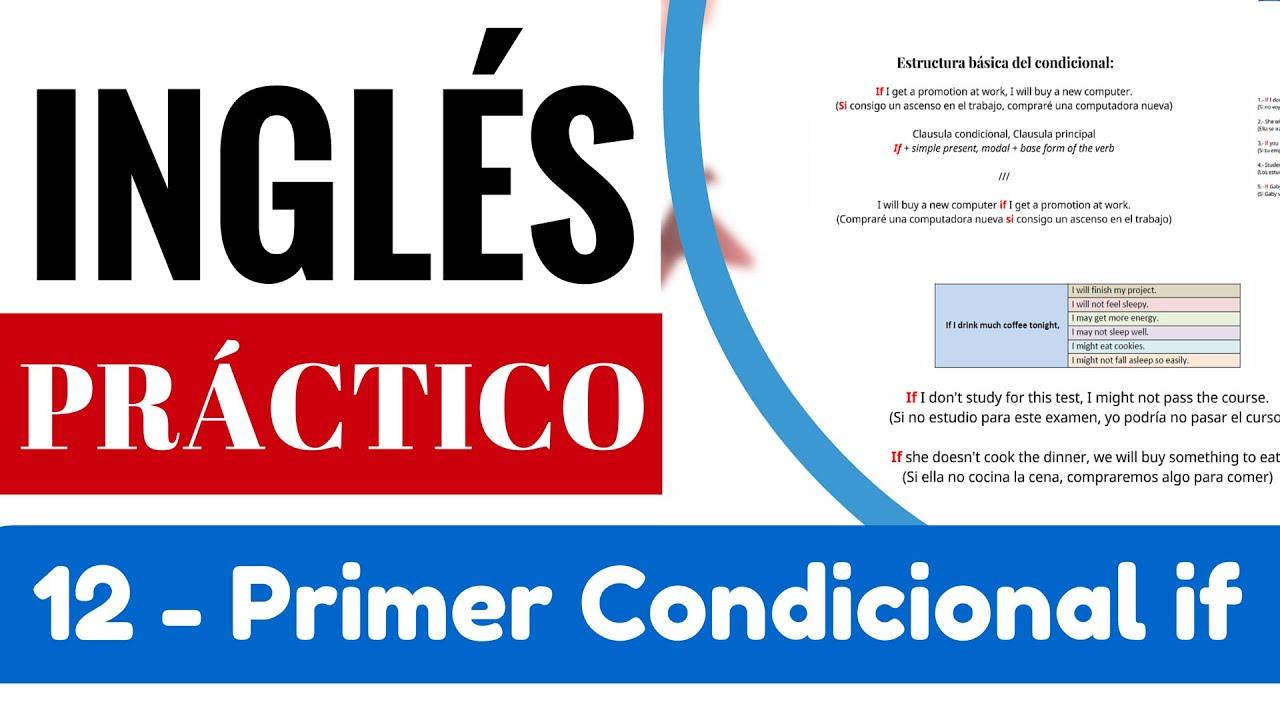 Clausulas Condicionales If Primer Condicional Tipo 1 Will May Might Yes En Inglés 3 Video 13