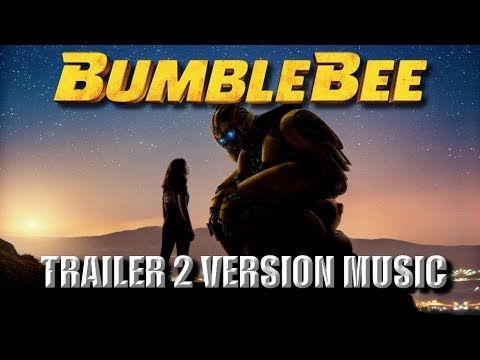 BUMBLEBEE Trailer 2 Music Version | Proper Transformers Movie Trailer Theme Song