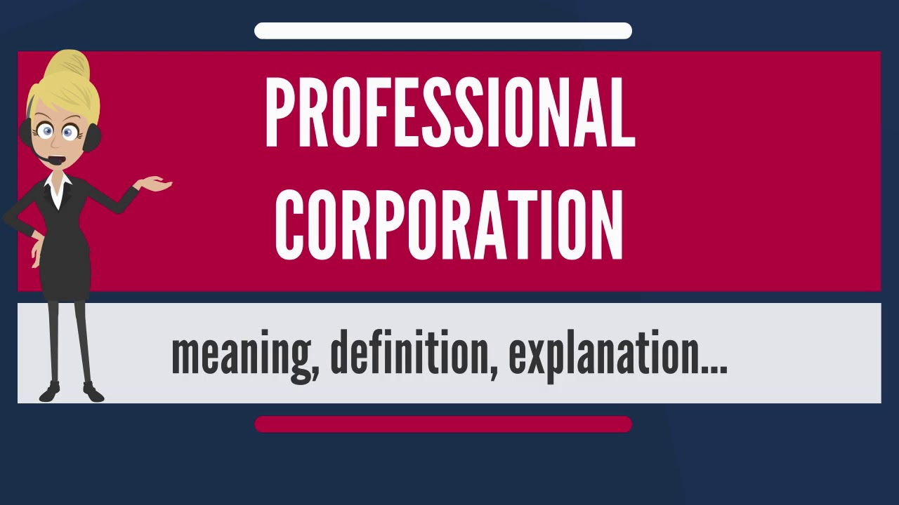 What is PROFESSIONAL CORPORATION? What does PROFESSIONAL CORPORATION mean?