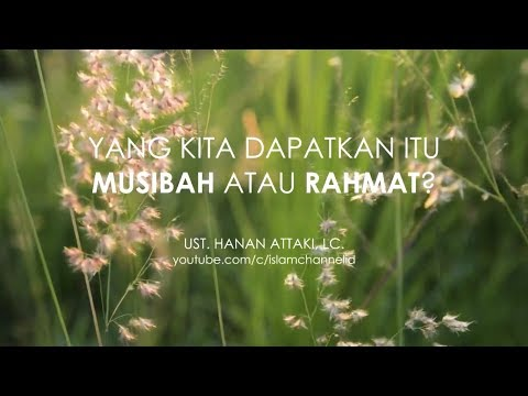 HIKMAH DIBALIK MUSIBAH - HANAN ATTAKI