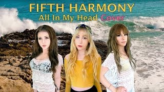 Fifth Harmony - All In My Head (Flex) Cover by IMPA, JIRO & VICTORIA