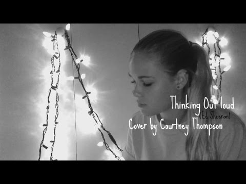 Thinking Out Loud - Ed Sheeran | Courtney Thompson