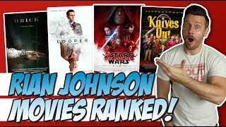 All 5 Rian Johnson Films Ranked!