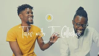 Talks With The Collective - Chad & Wesley