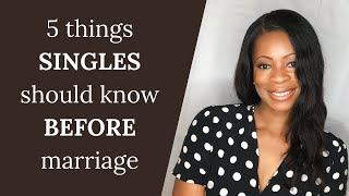 5 THINGS CHRISTIAN SINGLES SHOULD KNOW BEFORE MARRIAGE dating advice for christian single women