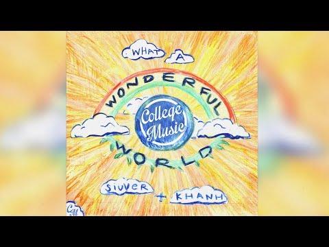 siuver x KHANH - What A Wonderful World