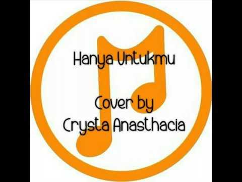Hanya untukmu (Anji) - Crysta Anasthacia