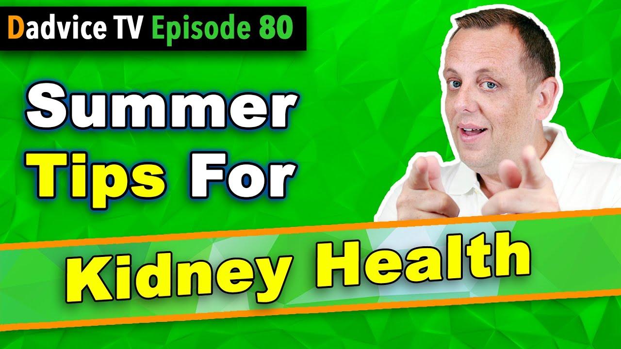 Kidney Health Tips: Summer Tips for Kidney Patients