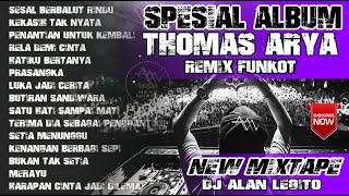 Download lagu DJ REMIX THOMAS ARYA - SPESIAL ALBUM |  FUNKOT TERBARU 💎 DJ ALAN LEGITO™