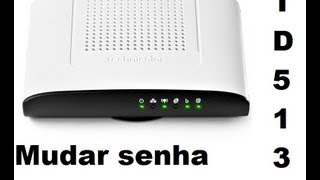 Mudar senha do Wireless / Wi-Fi Modem Technicolor TD5130