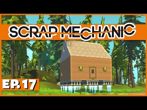 Scrap Mechanic - Ep. 17 - Building a Hoverhouse! - Let's Play Scrap Mechanic Gameplay