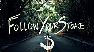 Follow Your Stoke 3. - Nainoa Langer